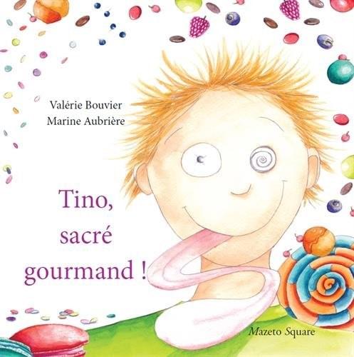 Tino, sacré gourmand! di Valérie Bouvier